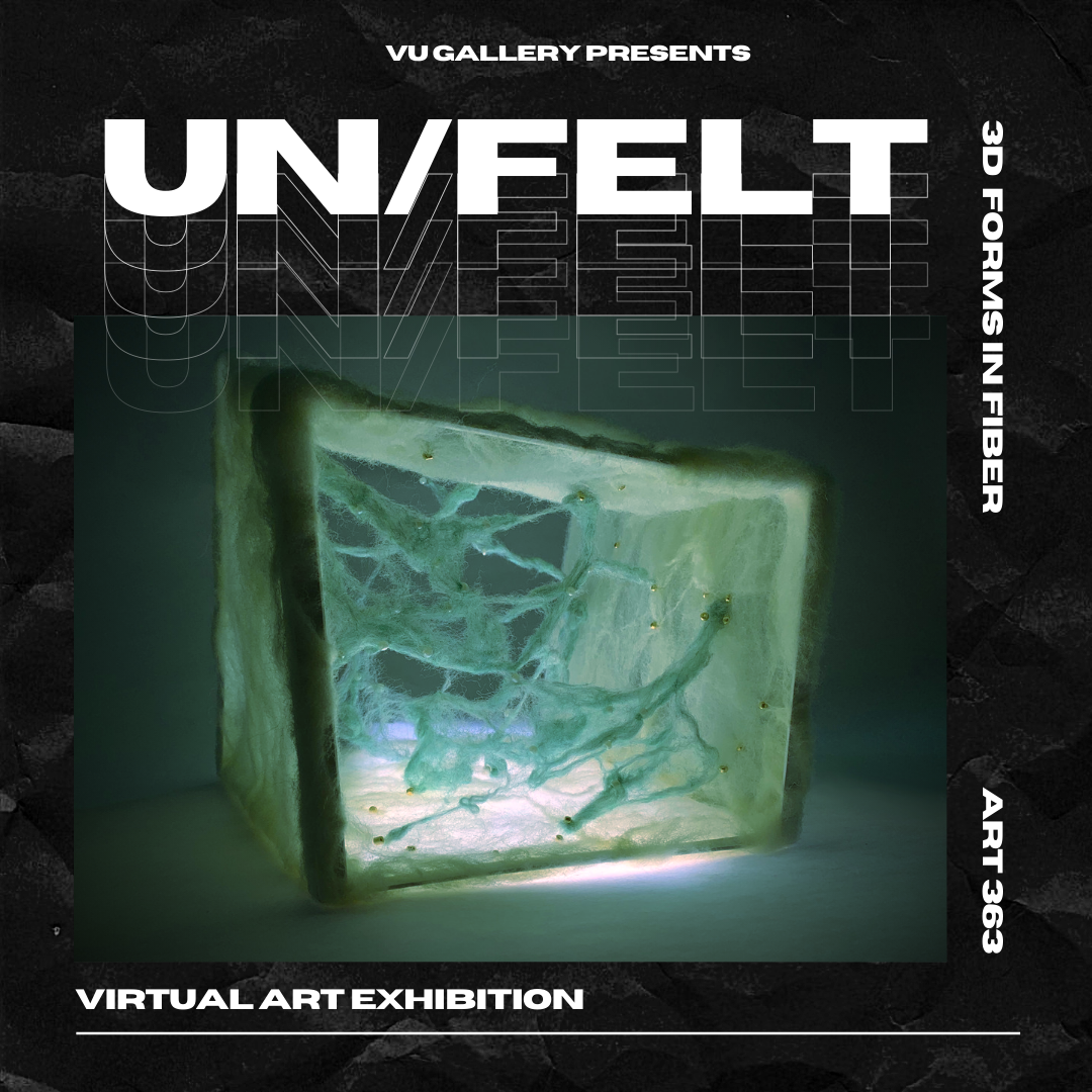 Un/Felt virtual Art exhibit flyer